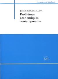 Jean-Didier Lecaillon - Problèmes économiques contemporains.