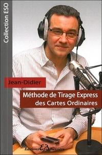 Jean-Didier - Méthode de tirage express des cartes ordinaires.