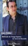 Jean-Didier - Méthode de tirage express du tarot.