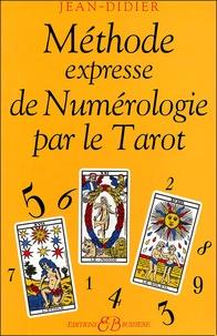 Jean-Didier - Méthode expresse de numérologie par le tarot.