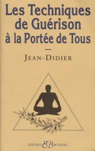 Jean-Didier - TECHNIQUES DE GUERISON A LA PORTEE DE TOUS.