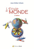 Jean-Didier Urbain - L'envie du monde.