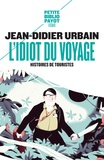 Jean-Didier Urbain - L'idiot du voyage. - Histoires de touristes.
