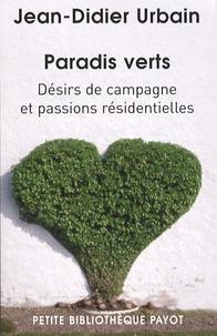 Jean-Didier Urbain - Paradis verts - Désirs de campagne et passions résidentielles.