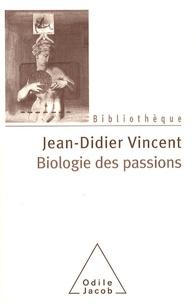 Jean-Didier Vincent - Biologie des passions.