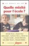 Jean-Didier Vincent et Evelyne Pisier - Quelle mixité pour l'école ?.