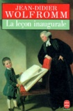 Jean-Didier Wolfromm - La leçon inaugurale.