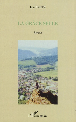 Jean Dietz - La grâce seule.