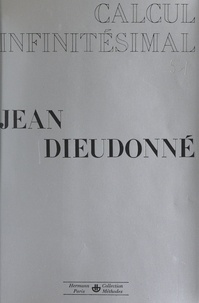 Jean Dieudonné - Calcul infinitésimal.