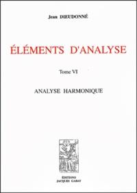 Jean Dieudonné - Eléments d'analyse - Tome 6, Analyse harmonique.