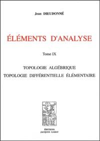 Jean Dieudonné - Eléments d'analyse - Tome 9, Topologie algébrique, topologie différentielle élémentaire.