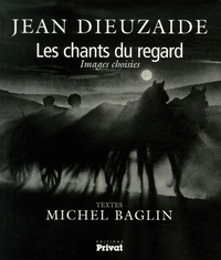 Jean Dieuzaide - Les chants du regard - Images choisies.