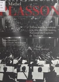 Jean Dieuzaide et Jean-Claude Meauxsoone - Michel Plasson - Trente ans de musique à la tête de l'Orchestre national du Capitole de Toulouse.