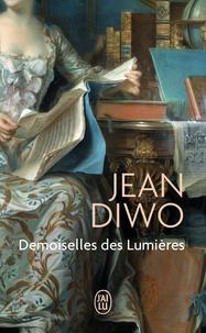 Jean Diwo - Demoiselles des Lumières.