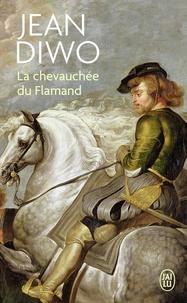 Jean Diwo - La chevauchée du Flamand.