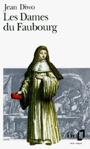 Jean Diwo - Les Dames du faubourg N°  1 : Les Dames du Faubourg.