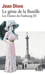 Jean Diwo - Les Dames du faubourg N°  3 : Le génie de la Bastille.