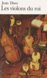 Jean Diwo - Les violons du Roi.
