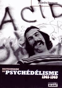 Jean-Do Bernard - Dictionnaire du psychédélisme 1965-1969.