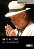 Jean-Do Bernard - Neil Young - Rock'n'Roll Rebel ?.