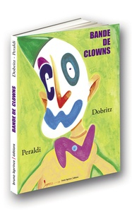 Jean Dobritz et Olivier Peraldi - Bande de clowns.