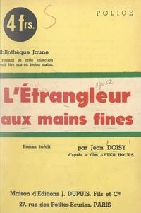 """Jean Doisy - L'étrangleur aux mains fines - Roman inédit d'après le film """"After hours""""."""