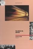 Jean Domenichino et  Collectif - Au-delà du miroir : Alsthom-DTRF.