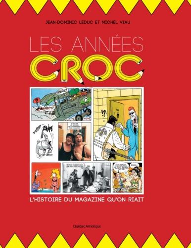 Les Années Croc. L'Histoire du magazine qu'on riait