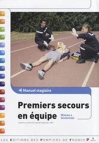 Jean-Dominique Bariolet - Premiers secours en équipe - Manuel stagiaire Niveau 1.