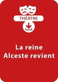 Jean-Dominique Bouvot - THEATRALE  : La reine Alceste revient (dès 11 ans) - Une pièce à télécharger.