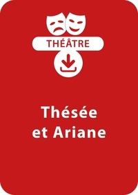 Jean-Dominique Bouvot - THEATRALE  : Thésée et Ariane (dès 10 ans) - Une pièce à télécharger.