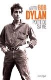 Jean-Dominique Brierre - Bob Dylan, poète de sa vie.