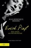 Jean-Dominique Brierre - Edith Piaf - sans amour on n'est rien du tout.