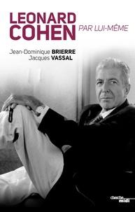 Jean-Dominique Brierre et Jacques Vassal - Leonard Cohen par lui-même.
