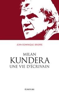 Jean-Dominique Brierre et Jean-Dominique Brierre - Milan Kundera, une vie.