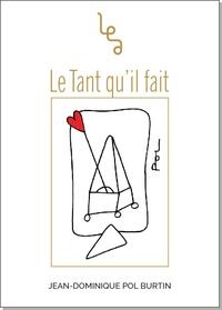 Jean-Dominique Burtin - Le Tant qu'il fait.
