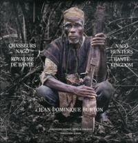 Jean-Dominique Burton - Chasseurs Nagô ; Royaume de Bantè ; Nago Hunters ; Bantè Kingdom.