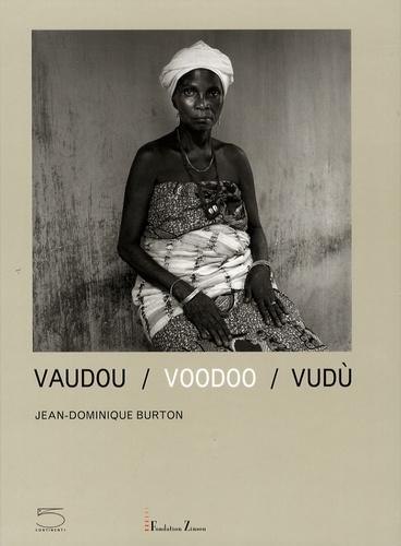 Jean-Dominique Burton - Vaudou - Edition trilingue français-anglais-italien.