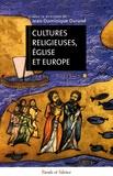 Jean-Dominique Durand - Cultures religieuses, églises et Europe - Actes du colloque de Lyon, 8-10 juin 2006.