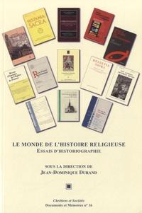 Le monde de lhistoire religieuse - Essais dhistoriOgraphie.pdf