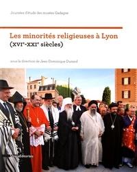 Jean-Dominique Durand - Les minorités religieuses à Lyon (XVIe-XXIe siècles).