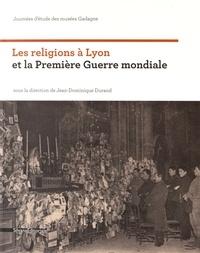 Jean-Dominique Durand - Les religions à Lyon et la Première Guerre mondiale.