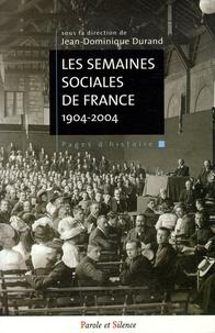 Jean-Dominique Durand - Les semaines sociales de France - Cent ans d'engagement social des Catholiques français 1904-2004.