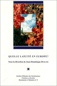 Jean-Dominique Durand et  Collectif - Quelle laïcité en Europe ? - Colloque international, Rome, Centre culturel Saint-Louis de France, 16-17 mai 2002.