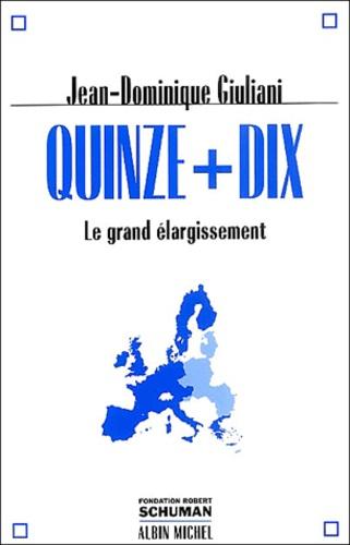 Jean-Dominique Giuliani - Quinze + dix - Le grand élargissement.