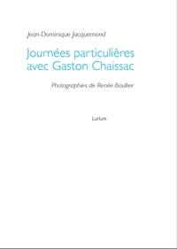 Jean-Dominique Jacquemond - Journées particulières avec Gaston Chaissac.