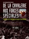 Jean-Dominique Merchet - De la cavalerie aux forces spéciales - L'histoire du 13e régiment de dragons parachutistes.