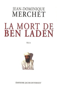 Jean-Dominique Merchet - La mort de Ben Laden.