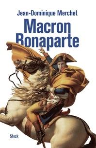 Jean-Dominique Merchet - Macron Bonaparte.