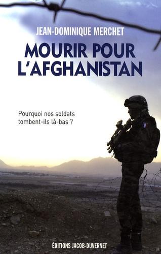 Jean-Dominique Merchet - Mourir pour l'Afghanistan.